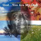 God... You Are My God!