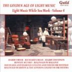 Golden Age of Light Music: Light Music While You Work, Vol. 4