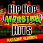Hip Hop Monster Hits - Karaoke Version