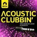 Ibiza Acoustic Clubbin' - The Dancefloor Classics
