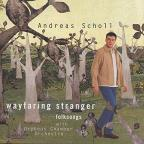 Andreas Scholl: Wayfaring Stranger