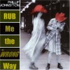 Rub Me The Wrong Way