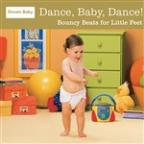 Dance, Baby, Dance! Bouncy Beats for Little Feet