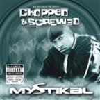 Mystikal: Chopped & Screwed