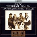 O Suno/The Dream/Gipsy Folk Songs from Hungary