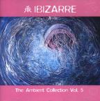 Ibizarre: Ambient Collection, Vol. 5