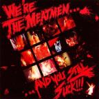 We're the Meatmen...and You Suck!!