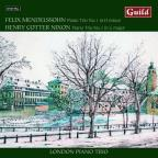 Mendelssohn: Piano Trio No. 1; Henry Cotter Nixon: Piano Trio No. 1