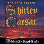 To Be Like Him: The Very Best of Shirley Caesar