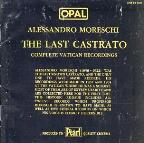 Moreschi - The Last Castrato