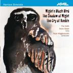 Harrison Birtwistle: Night's Black Bird; The Shadow of Night; The Cry of Anubis