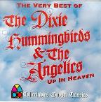 Up in Heaven: The Very Best of the Dixie Hummingbirds & The Angelics