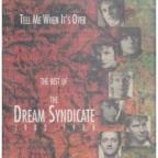 Tell Me When It's Over: The Best of The Dream Syndicate