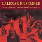 Armenian Composers Of Instanbul Vol. II