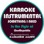 Something I Need (In The Style Of Onerepublic) [karaoke Instrumental Version] - Single