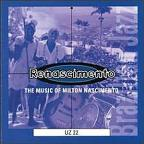 Renascimento: The Music of Milton Nascimento
