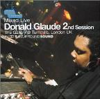 Mixed Live: Donald Glaude 2nd Session: The Gallery @ Turnmills, London U.K.