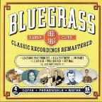 Bluegrass Early Cuts 1931-1953: Classic Recordings Remastered