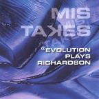 Evolution Plays Richardson/Mis Takes