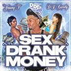 Sex, Drank, Money