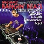 "Bangin' Beats ""Then & Now"" Volume 4 - Mixed By DJ Alan ""Baddmixx"" Boyd"