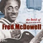 Best of Mississippi Fred McDowell