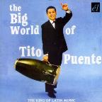 Big World Of Tito Puente (The Soul Of Latin Music)
