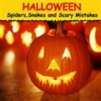 Halloween: Spiders, Snakes And Scary Mistakes