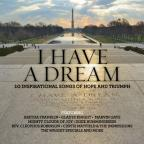 I Have A Dream: 10 Inspirational Songs Of Hope & Triumph