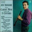Jon Manasse plays Clarinet Music from 3 Centuries / Shanghai String Quartet, et al