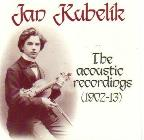 Jan Kubelik - The Acoustic Recordings