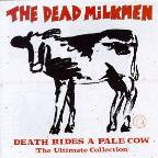Death Rides a Pale Cow: The Ultimate Collection