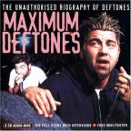 Maximum Deftones: The Unauthorised Biography