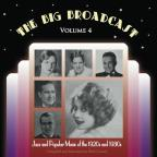 Big Broadcast: Jazz and Popular Music of the 1920s and 1930s, Vol. 4