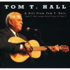 Gift From Tom T. Hall: Tom T. Hall Sings Miss Dixie & Tom T.