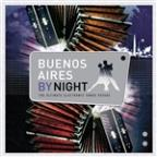 Buenos Aires By Night: The Ultimate Electronic Tango Voyage
