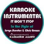 It Won't Stop (In The Style Of Sevyn Streeter & Chris Brown) [karaoke Instrumental Version] - Single