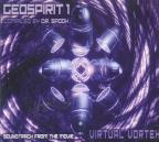 Geospirit 1: Virtual Vortex (Fullon / Goa / Psytrance)