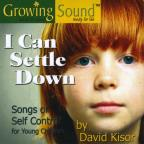 I Can Settle Down: Songs of Self Control