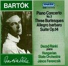 Bartók: Piano Concerto No. 3; Three Burlesques; Allegro barbaro; Suite, Op. 14