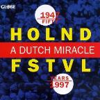 Holnd Fstvl - A Dutch Miracle - Fifty Years - 1947-1997