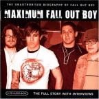Maximum Fall Out Boy:Unauthorised