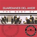 Best Of Guardianes Del Amor: Ultimate Collection