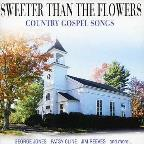 Sweeter Than Flowers: Country