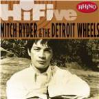 Rhino Hi-Five: Mitch Ryder &amp; the Detroit Wheels