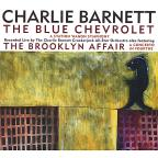 Charlie Barnett: The Blue Chevrolet; The Brooklyn Affair
