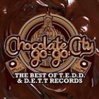 Chocolate City Go-Go: The Best Of T.E.D.D. & D.E.T