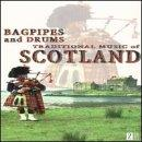 Bagpipes And Drums: Traditional Music Of Scotland