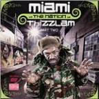 Miami & The Nation Of Thizzlam: Part Two