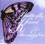 Butterfly Kisses & Other Songs Of Love